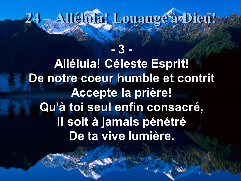 24 – Alléluia! Louange à Dieu!