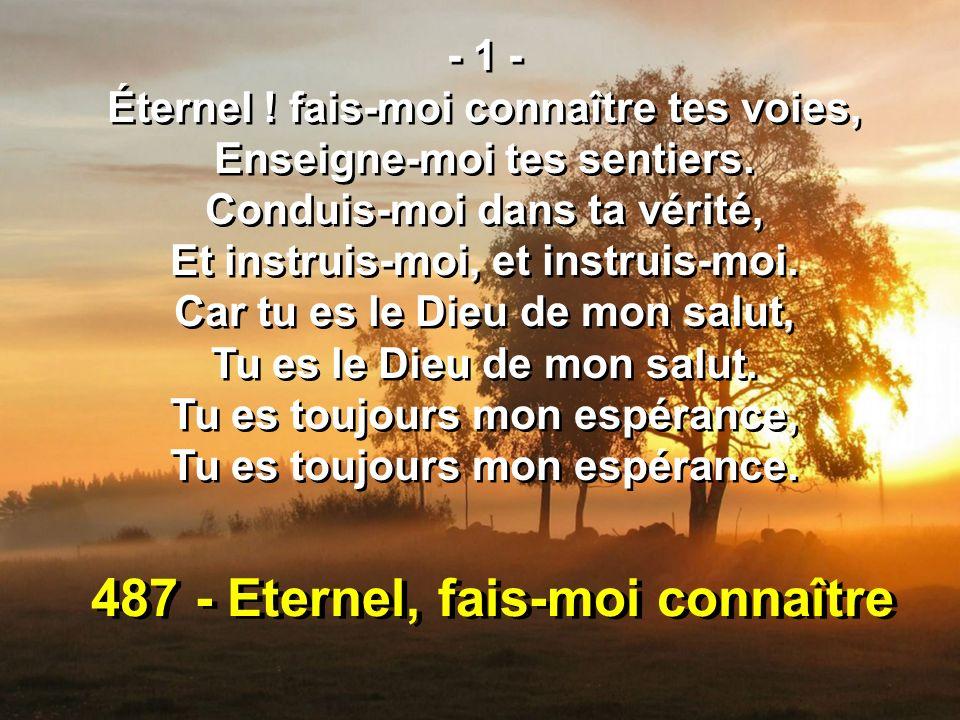 487 - Eternel, fais-moi connaître