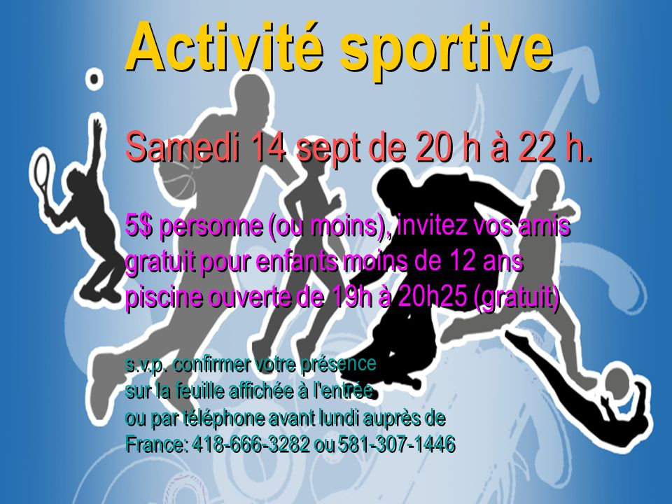 Activité sportive Samedi 14 sept de 20 h à 22 h.