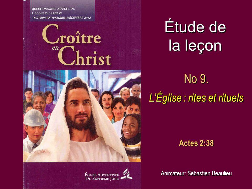 Étude de la leçon No 9. L'Église : rites et rituels Actes 2:38