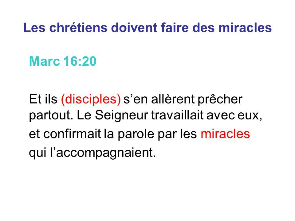 Les chrétiens doivent faire des miracles