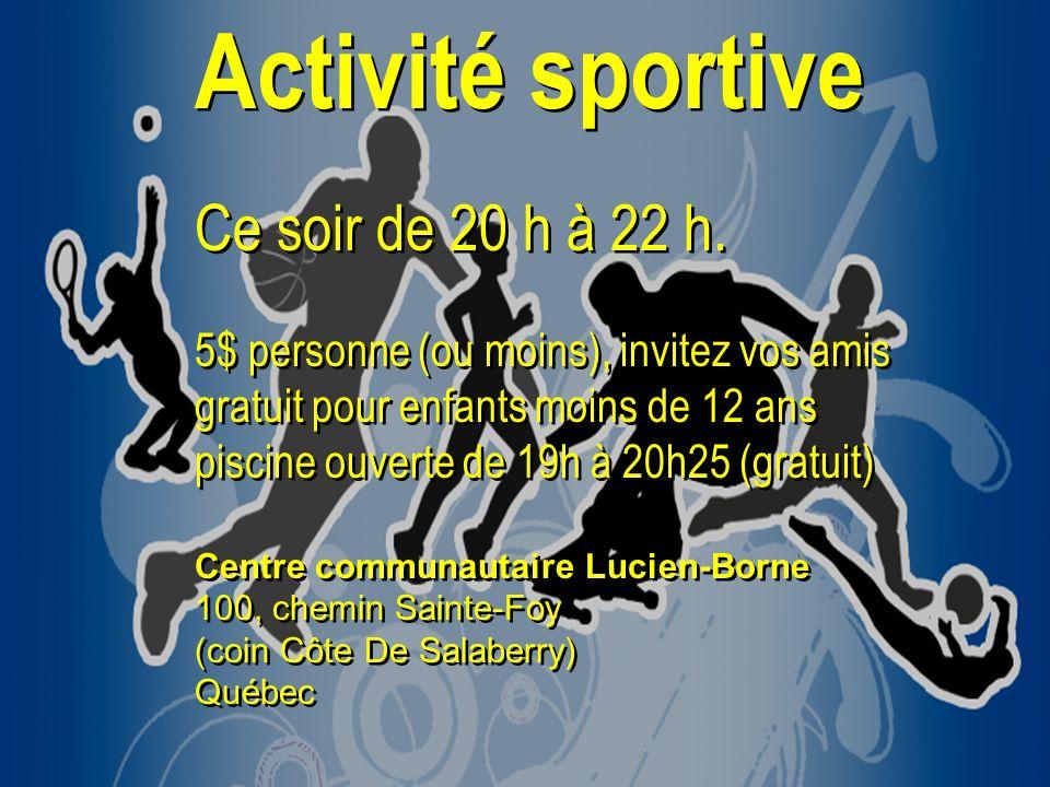 Activité sportive Ce soir de 20 h à 22 h.