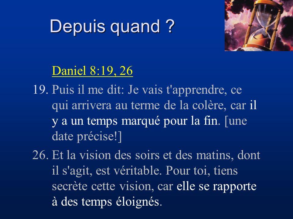Depuis quand Daniel 8:19, 26.