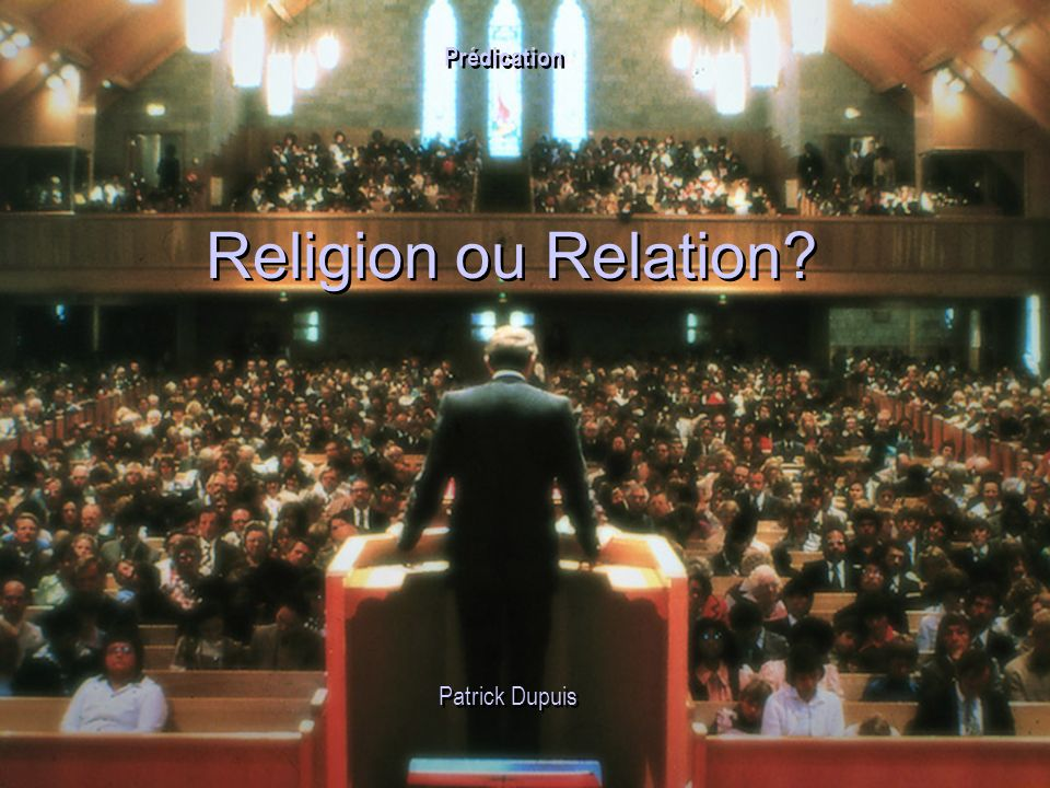 Prédication Religion ou Relation Patrick Dupuis 24