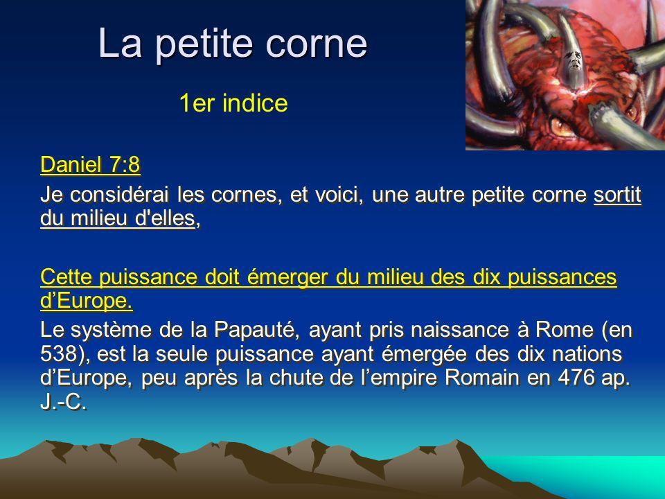 La petite corne 1er indice Daniel 7:8