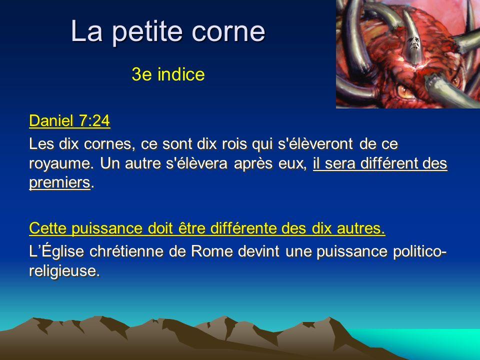 La petite corne 3e indice Daniel 7:24