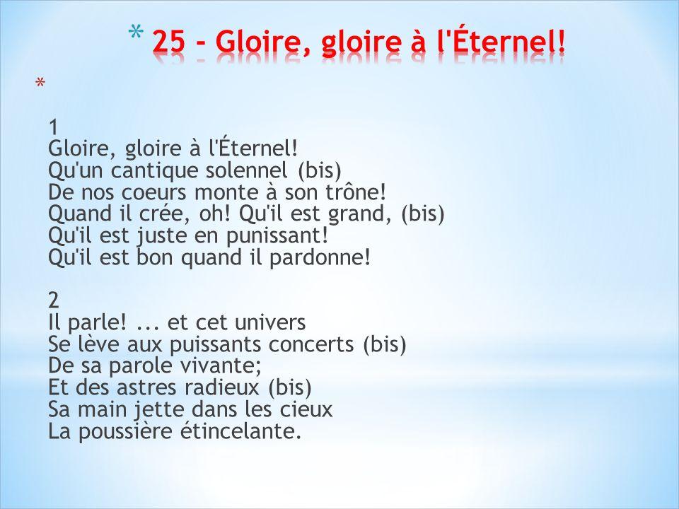 25 - Gloire, gloire à l Éternel!
