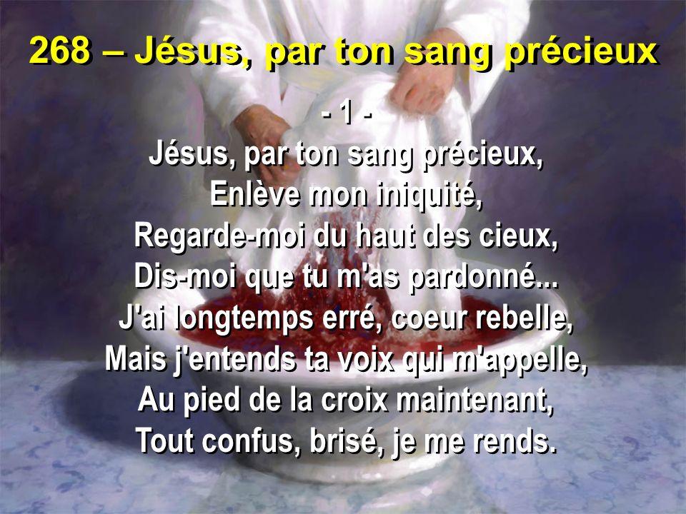 268 – Jésus, par ton sang précieux