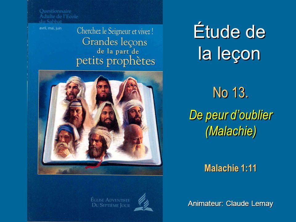 Étude de la leçon No 13. De peur d'oublier (Malachie) Malachie 1:11