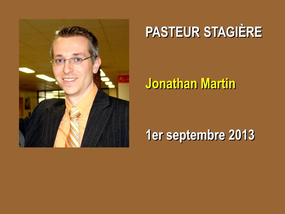 PASTEUR STAGIÈRE Jonathan Martin 1er septembre 2013