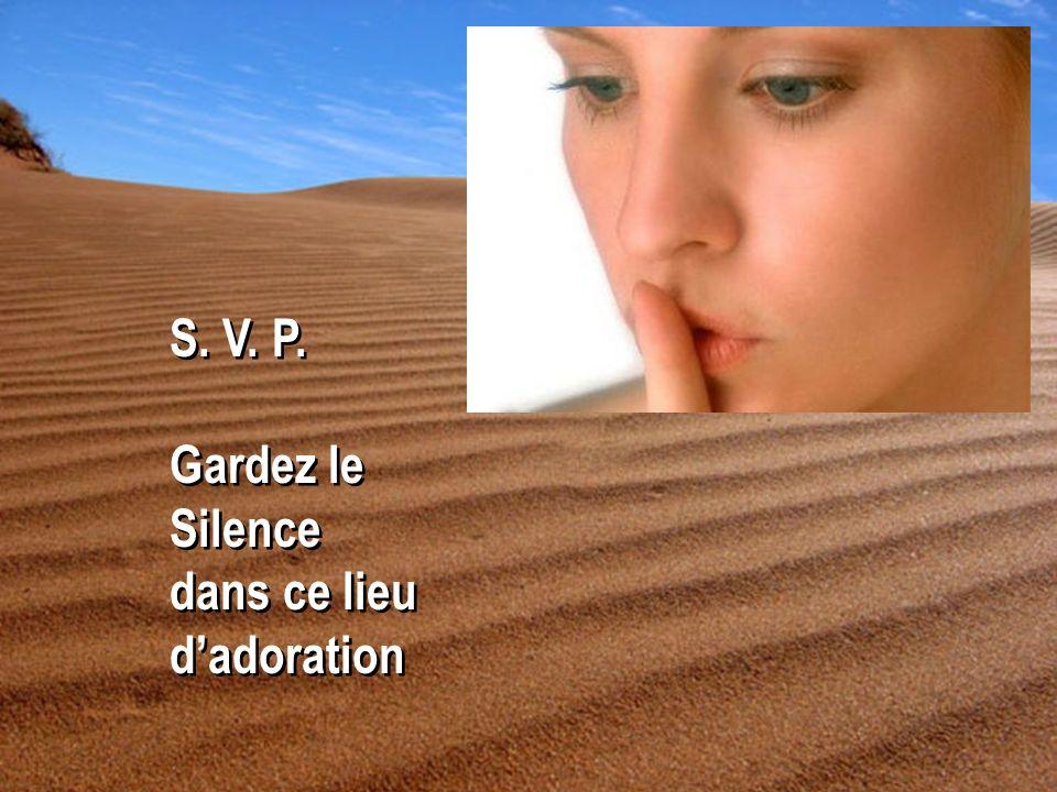 S. V. P. Gardez le Silence dans ce lieu d'adoration