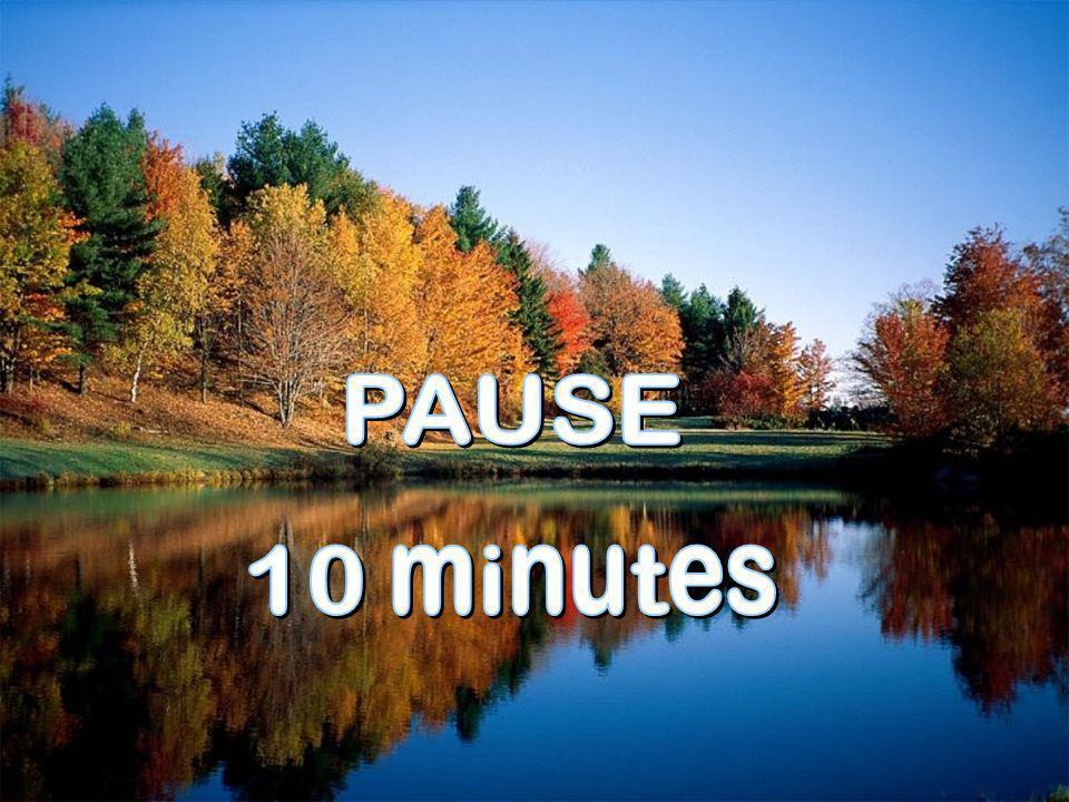 PAUSE 10 minutes