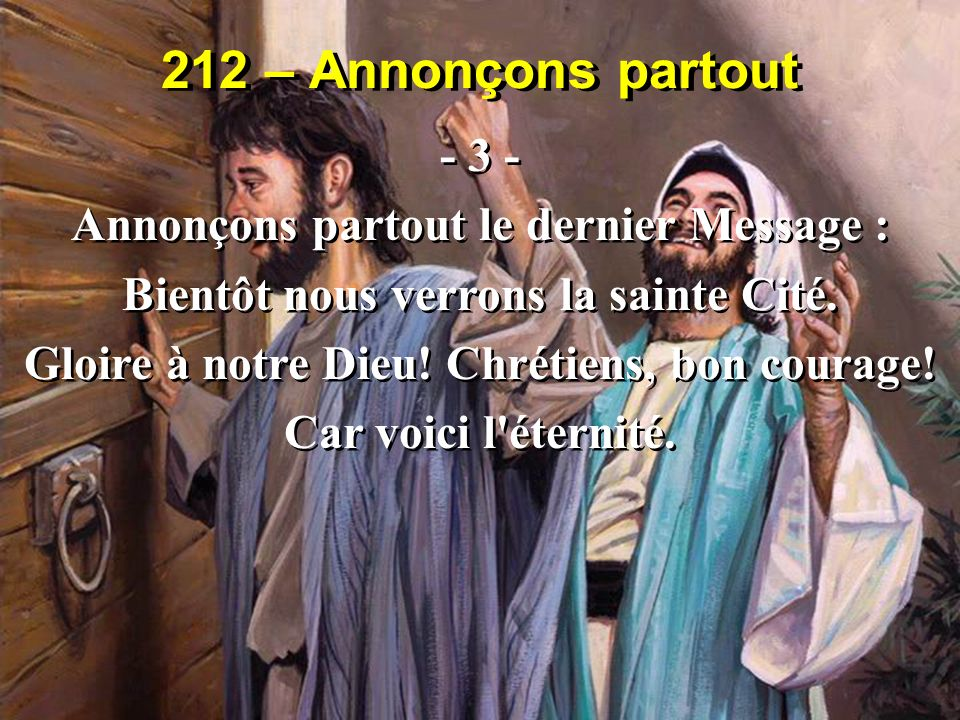 212 – Annonçons partout - 3 - Annonçons partout le dernier Message :