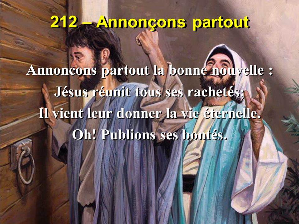 212 – Annonçons partout Annoncons partout la bonne nouvelle :