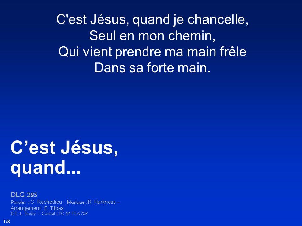 C'est Jésus, quand... C est Jésus, quand je chancelle,