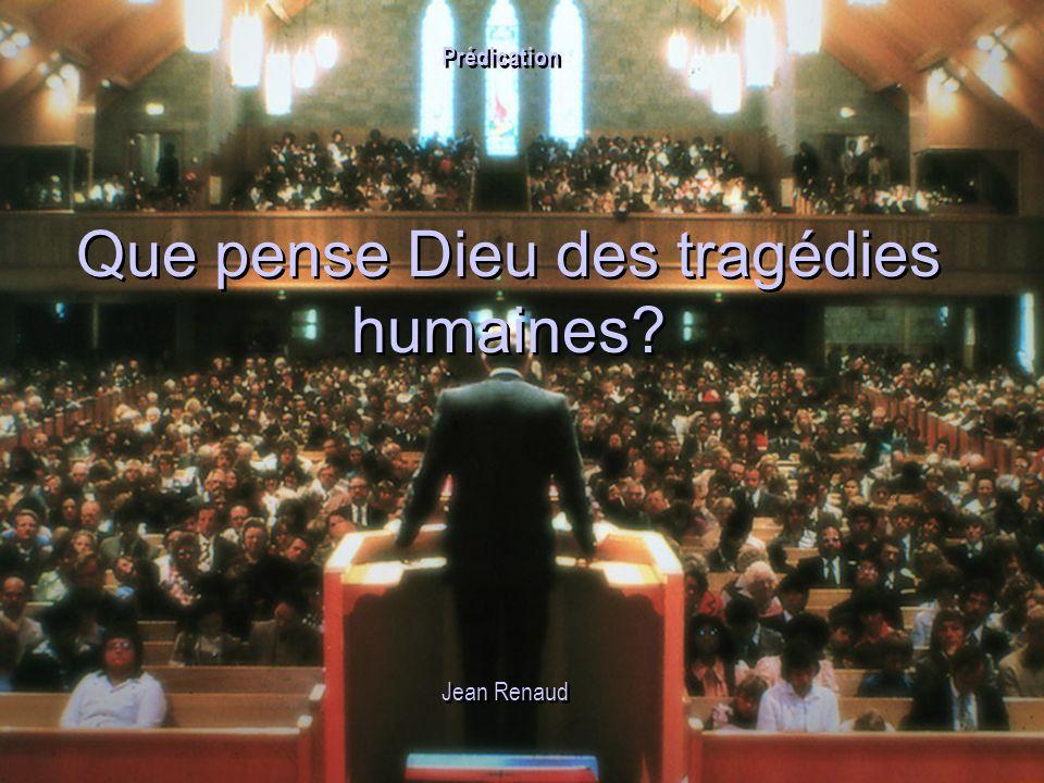 Que pense Dieu des tragédies humaines