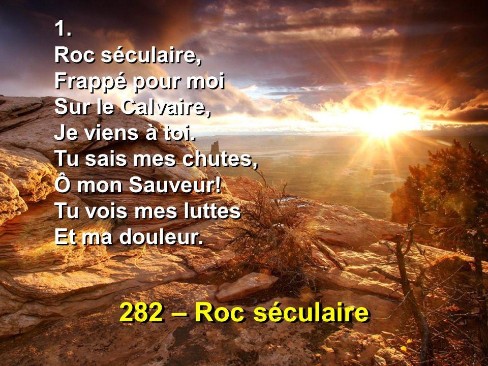 282 – Roc séculaire 1. Roc séculaire, Frappé pour moi Sur le Calvaire,