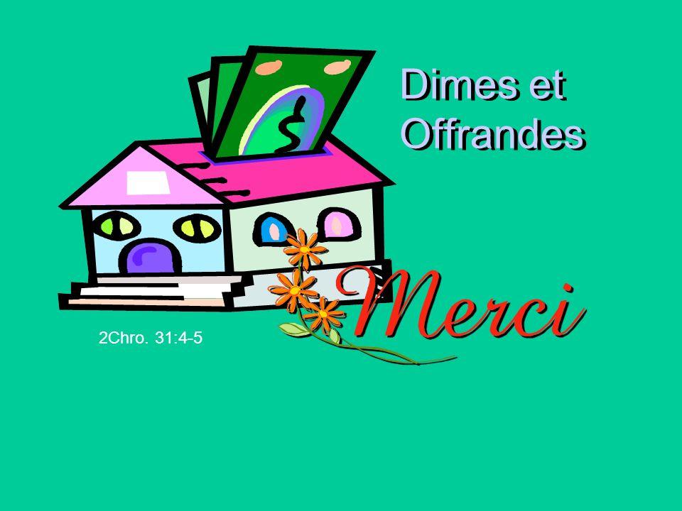 Dimes et Offrandes 2Chro. 31:4-5