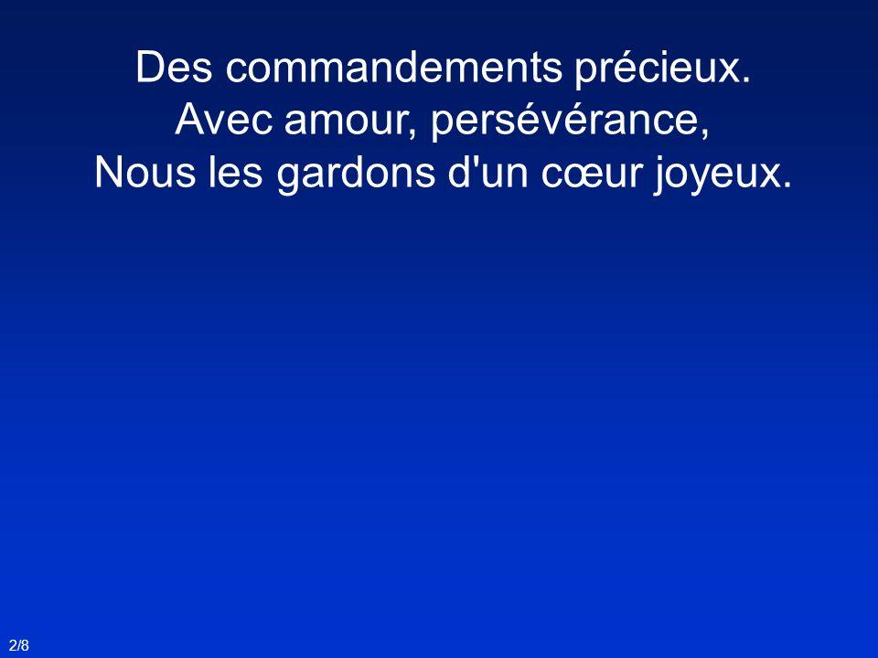 Des commandements précieux. Avec amour, persévérance,