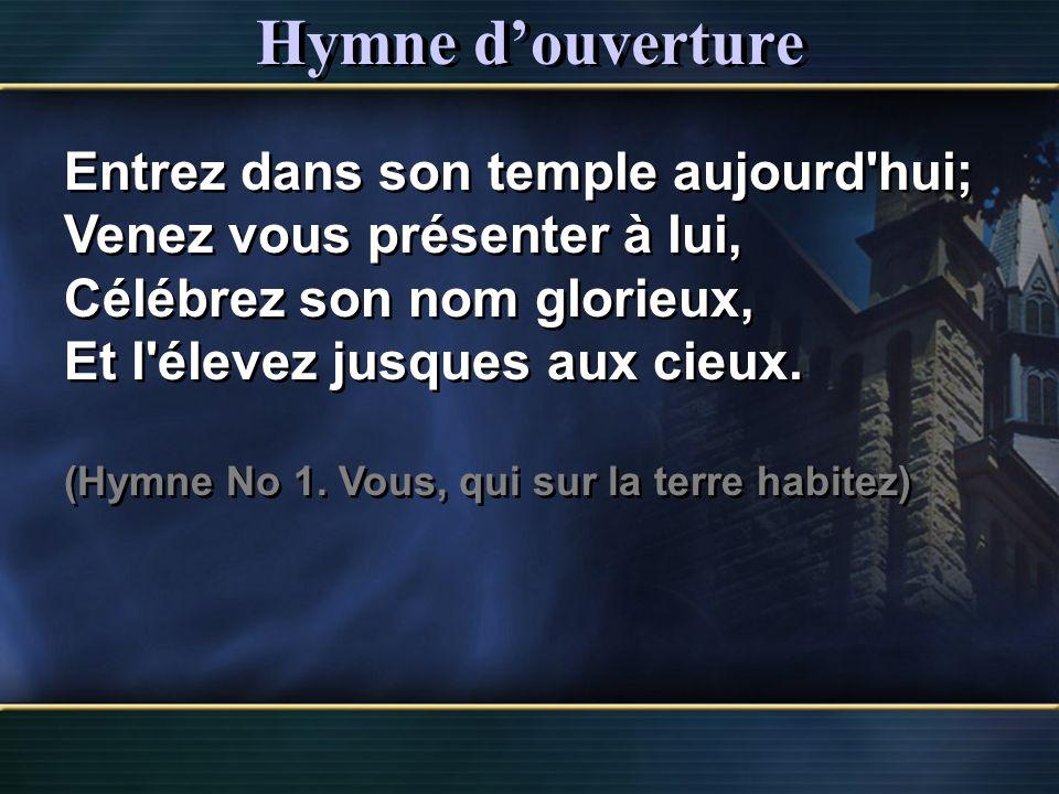 Hymne d'ouverture Entrez dans son temple aujourd hui;