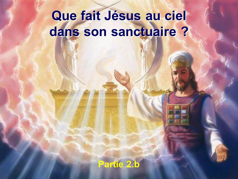 Que fait Jésus au ciel dans son sanctuaire