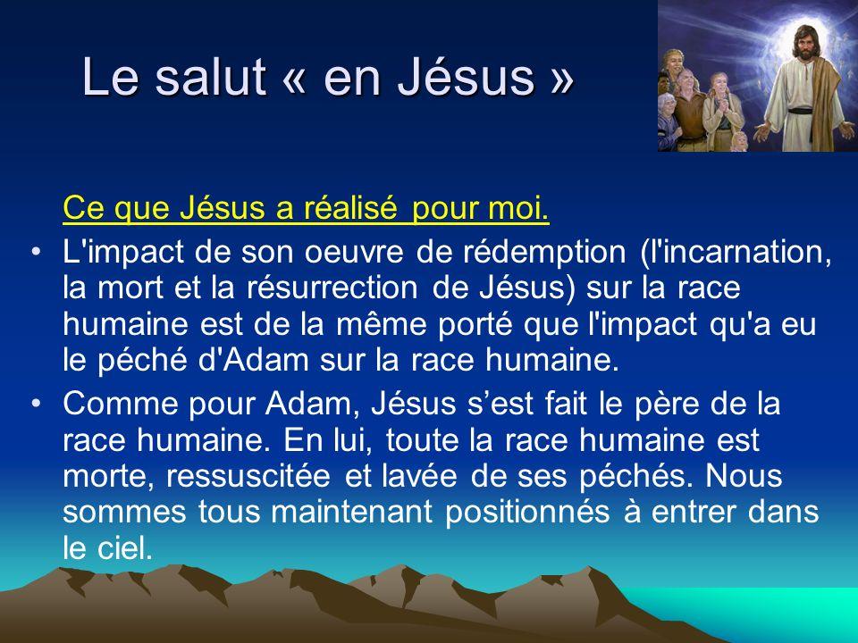 Le salut « en Jésus » Ce que Jésus a réalisé pour moi.