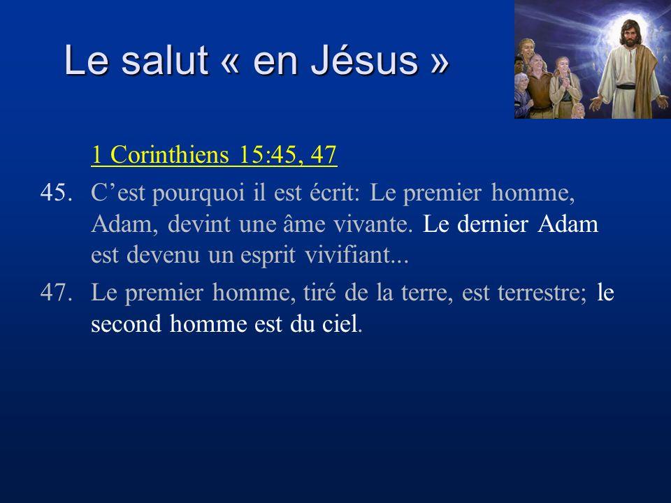 Le salut « en Jésus » 1 Corinthiens 15:45, 47