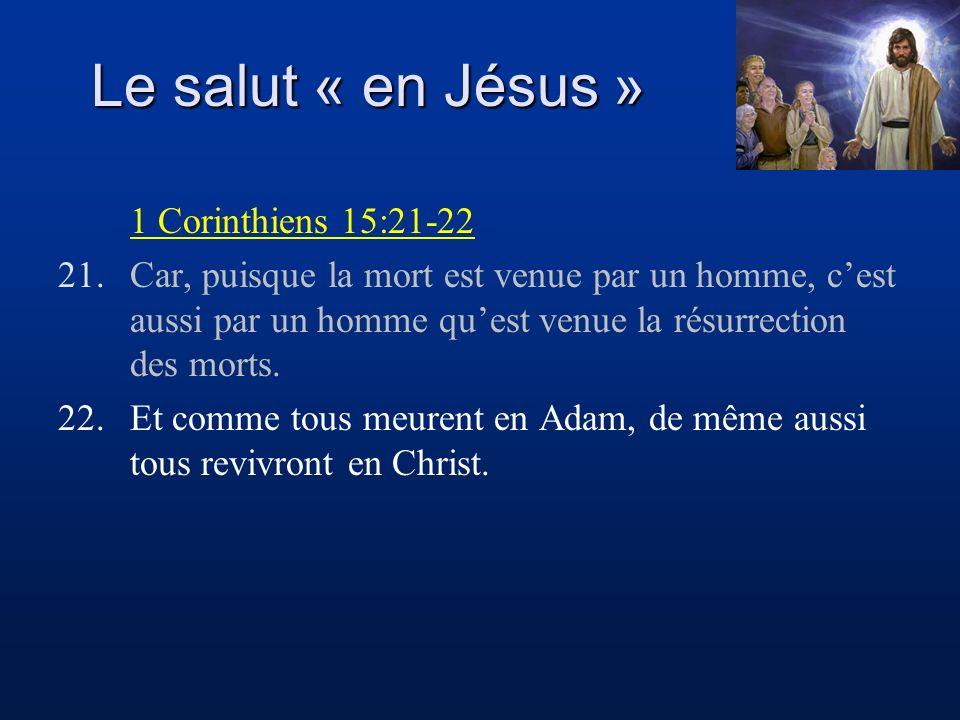 Le salut « en Jésus » 1 Corinthiens 15:21-22