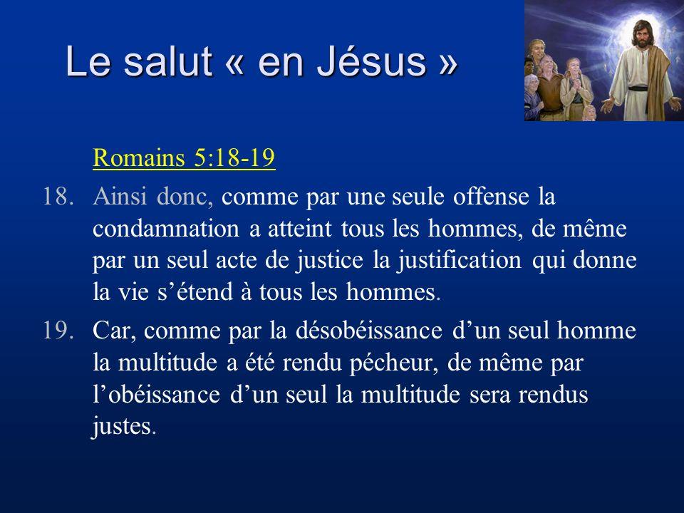 Le salut « en Jésus » Romains 5:18-19