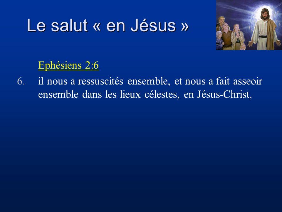 Le salut « en Jésus » Ephésiens 2:6