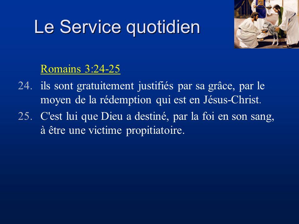 Le Service quotidien Romains 3:24-25