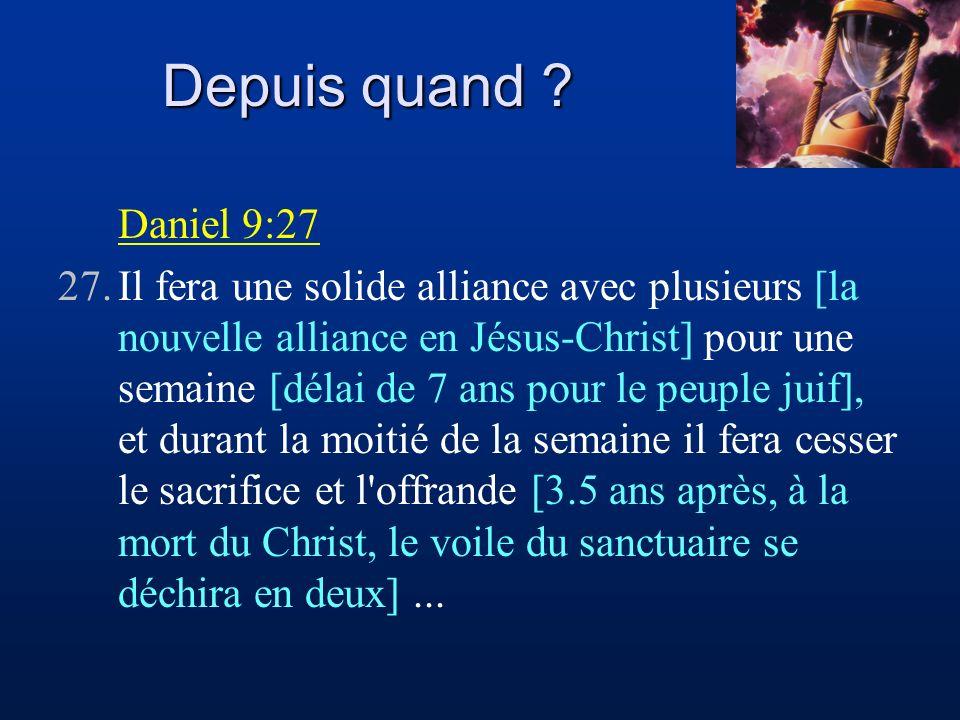 Depuis quand Daniel 9:27.