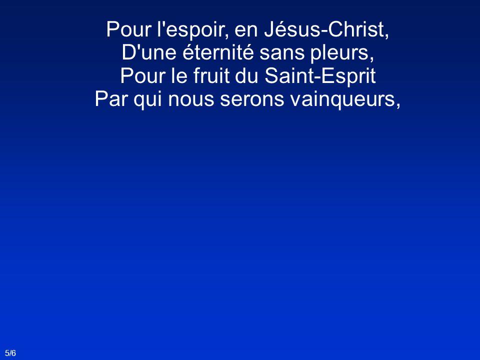 Pour l espoir, en Jésus-Christ, D une éternité sans pleurs,