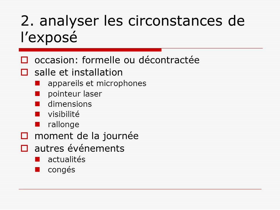 2. analyser les circonstances de l'exposé