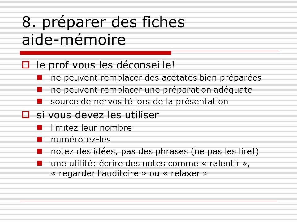 8. préparer des fiches aide-mémoire