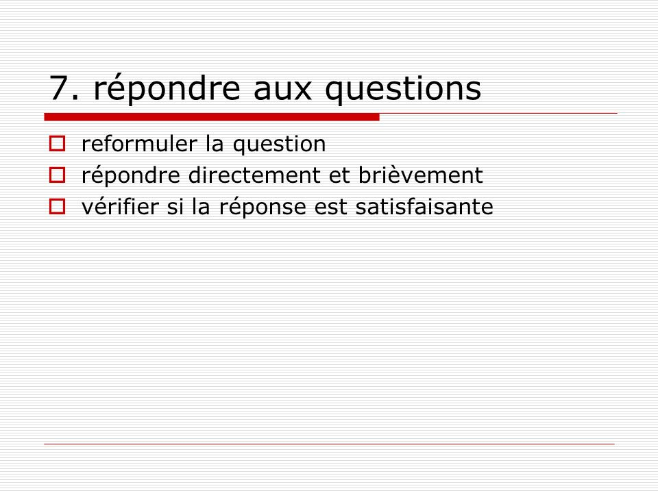7. répondre aux questions