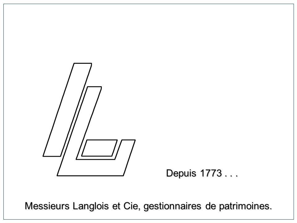 Messieurs Langlois et Cie, gestionnaires de patrimoines.