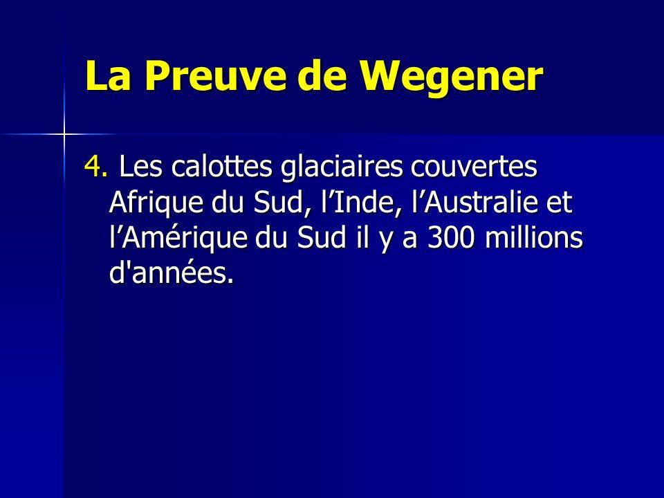 La Preuve de Wegener 4.