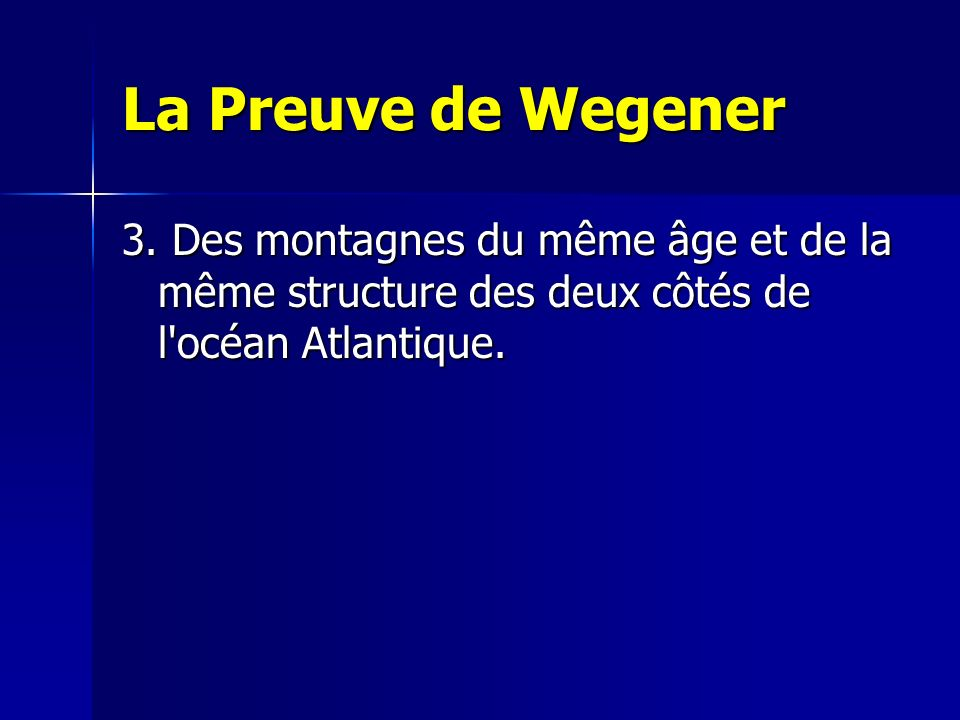 La Preuve de Wegener 3.