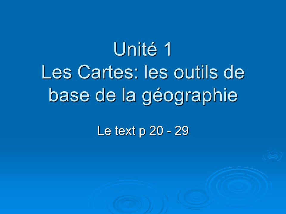 Unité 1 Les Cartes: les outils de base de la géographie