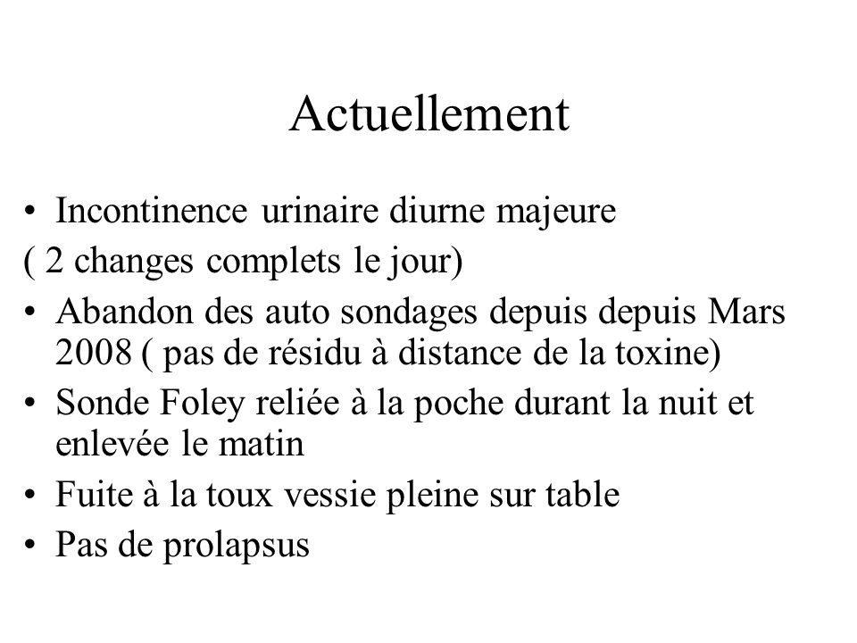 Actuellement Incontinence urinaire diurne majeure