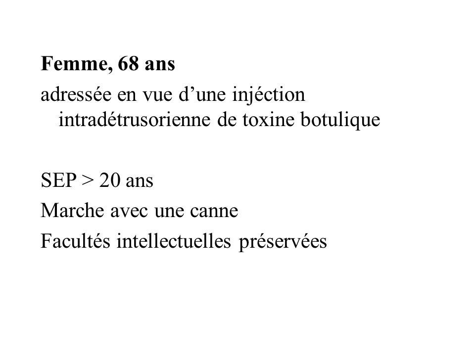 Femme, 68 ans adressée en vue d'une injéction intradétrusorienne de toxine botulique. SEP > 20 ans.