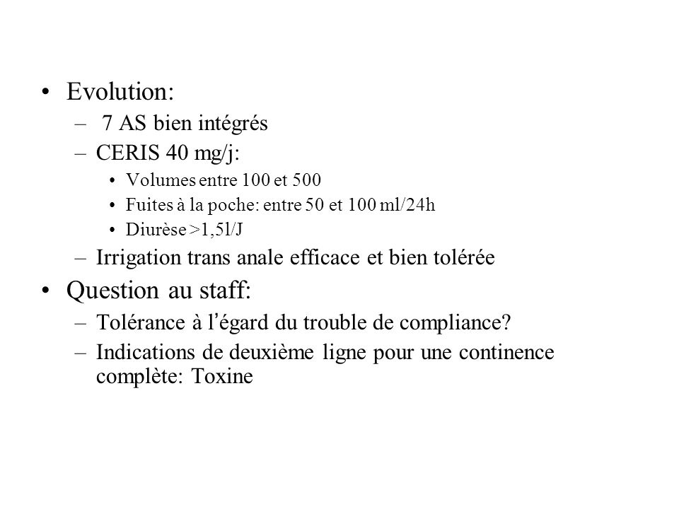 Evolution: Question au staff: 7 AS bien intégrés CERIS 40 mg/j: