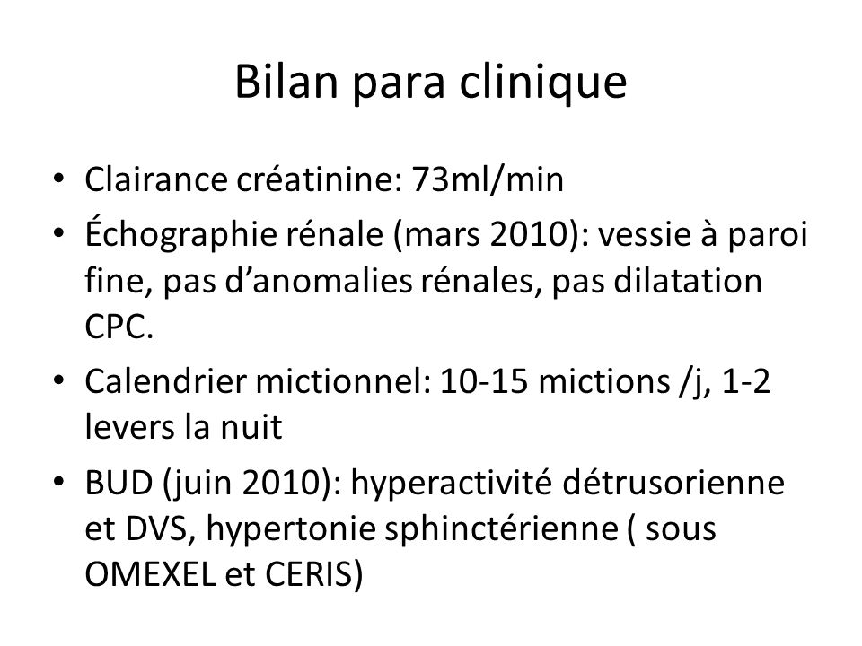 Bilan para clinique Clairance créatinine: 73ml/min