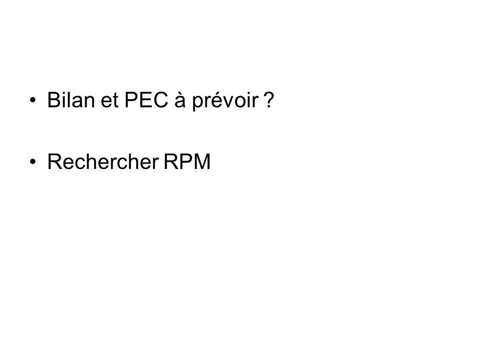 Bilan et PEC à prévoir Rechercher RPM