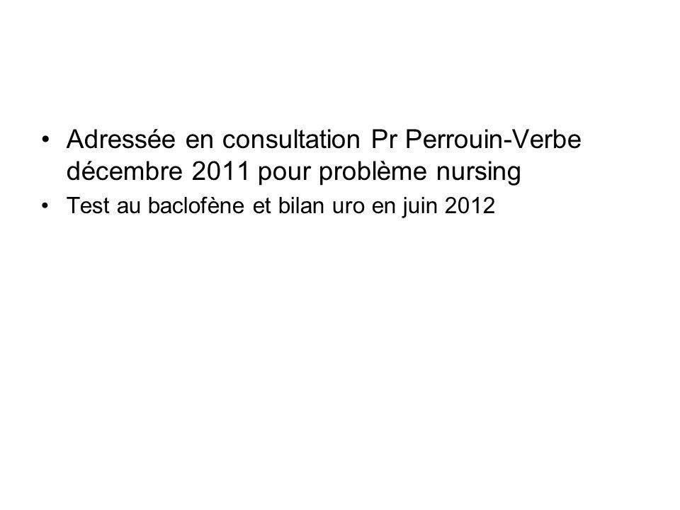 Adressée en consultation Pr Perrouin-Verbe décembre 2011 pour problème nursing