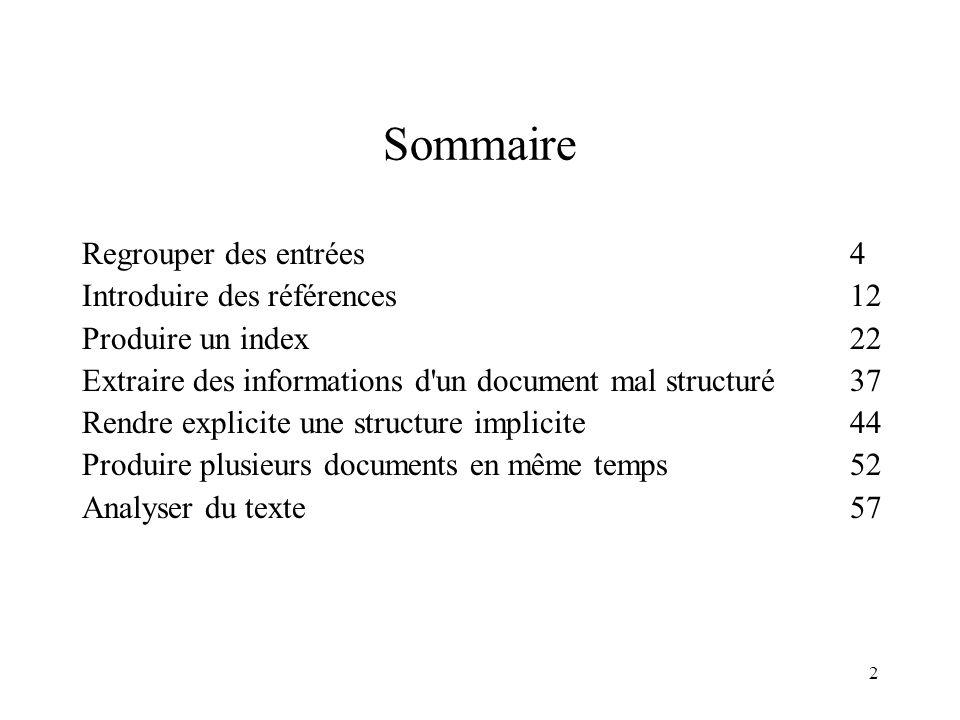 Sommaire Regrouper des entrées 4 Introduire des références 12