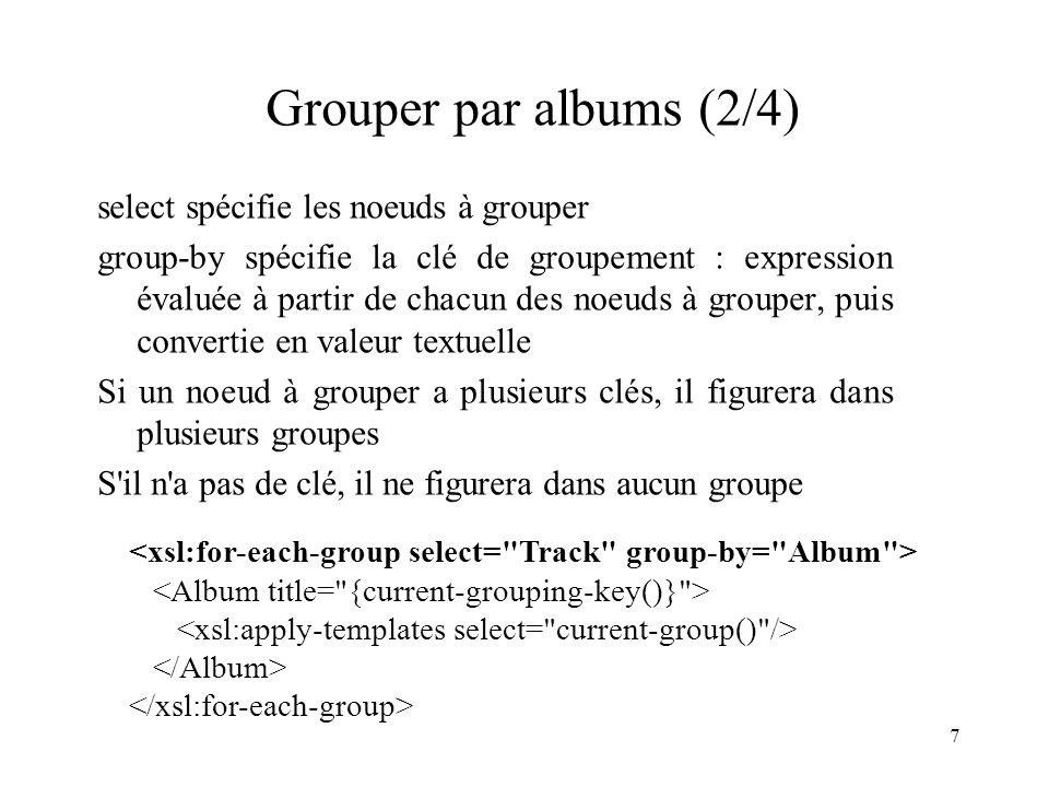 Grouper par albums (2/4) select spécifie les noeuds à grouper