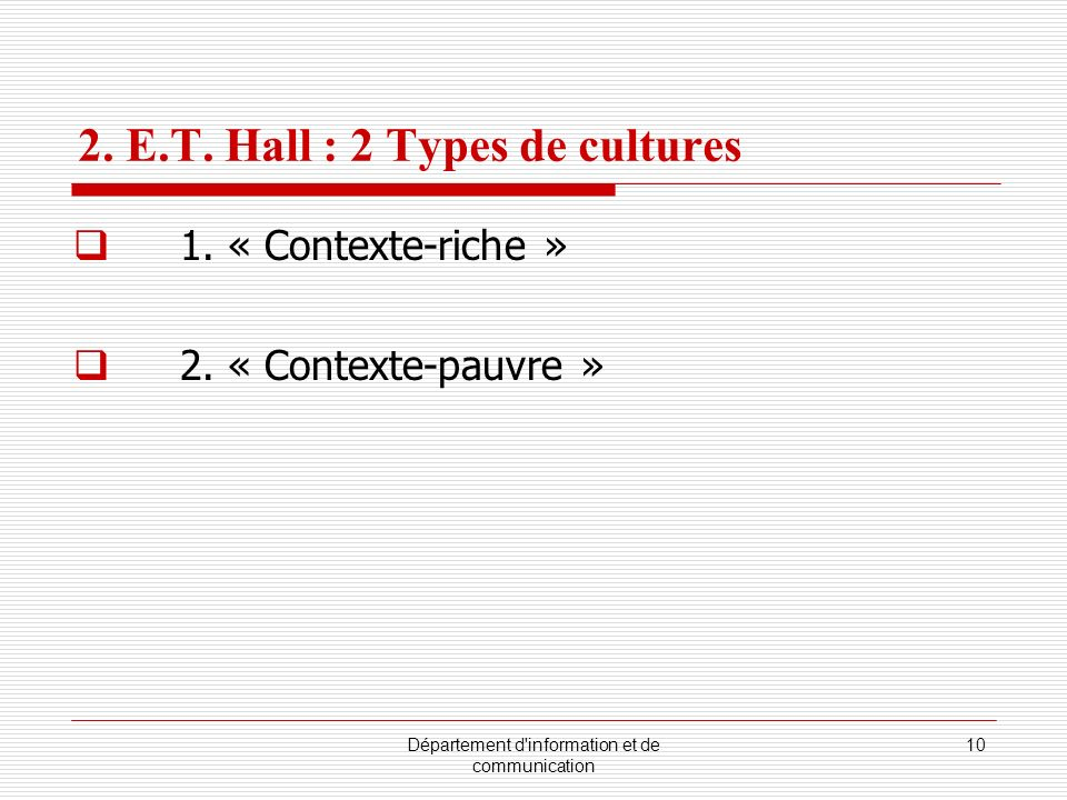 2. E.T. Hall : 2 Types de cultures