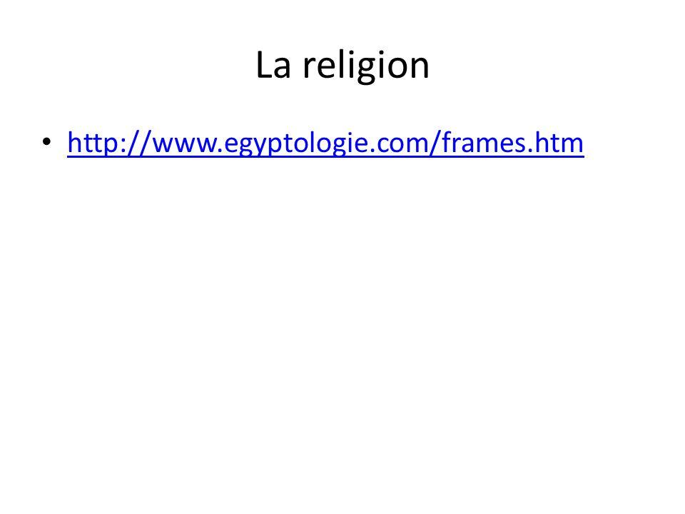 La religion http://www.egyptologie.com/frames.htm